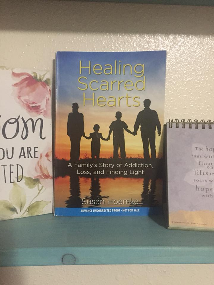 Healing Scarred Hearts: A Family's Story of Addiction, Loss, and Finding Light